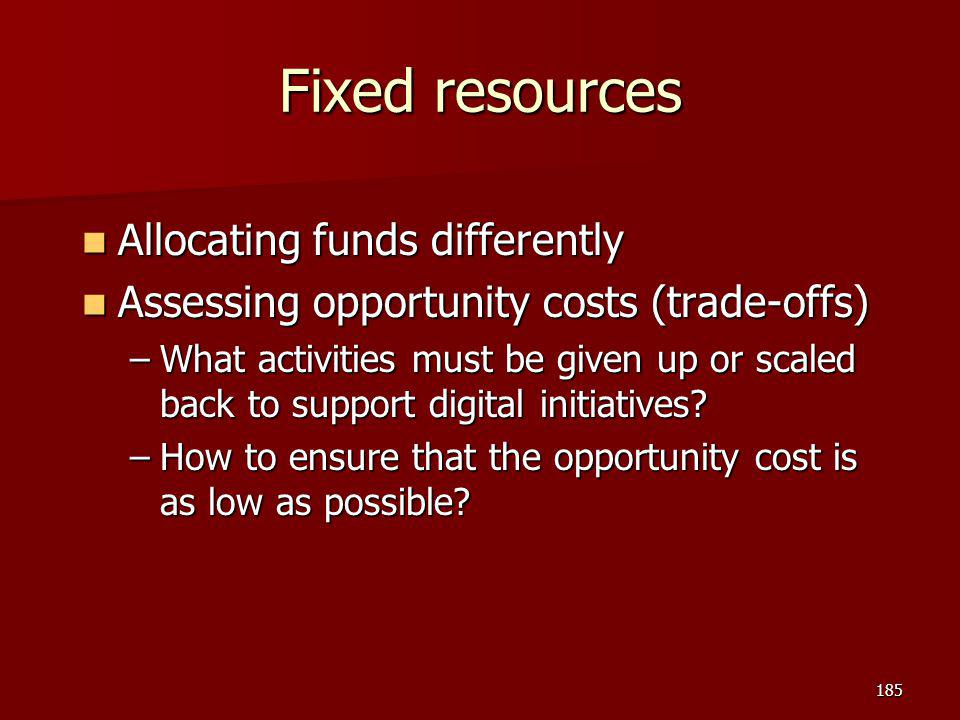 Fixed resources Allocating funds differently