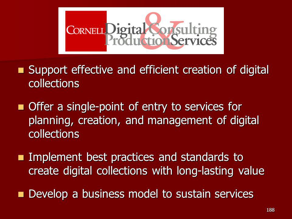 Support effective and efficient creation of digital collections