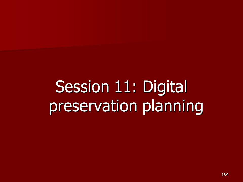 Session 11: Digital preservation planning
