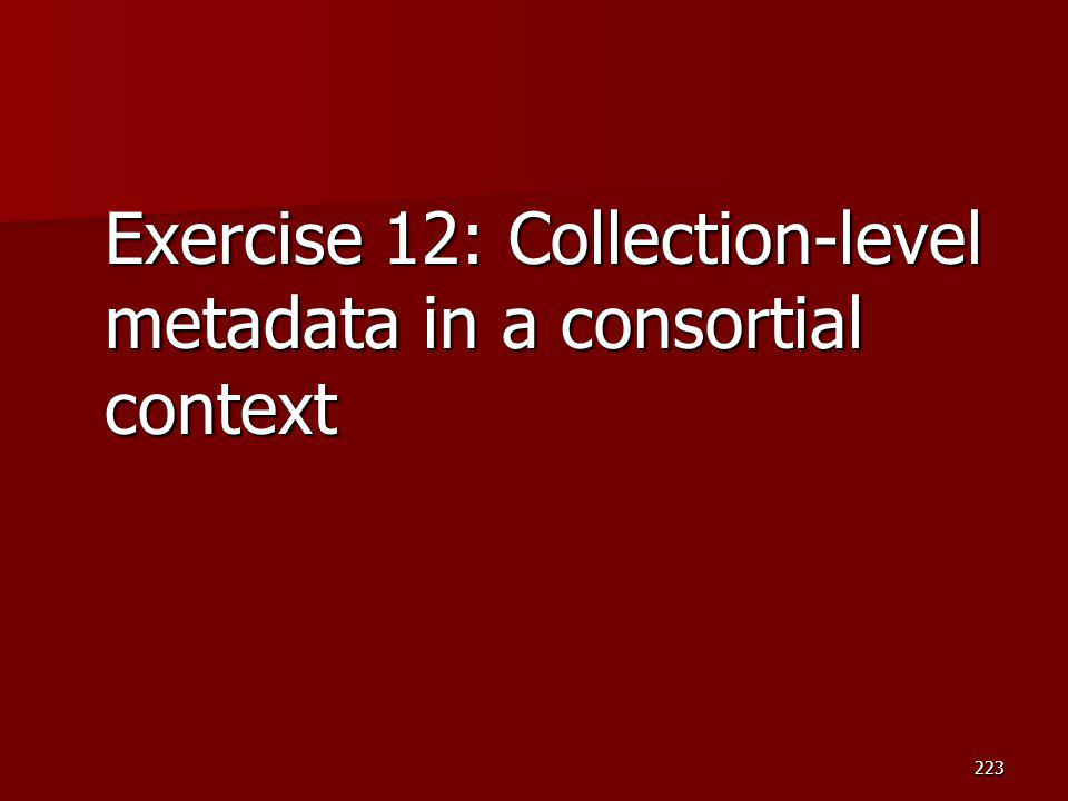 Exercise 12: Collection-level metadata in a consortial context