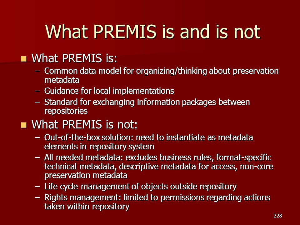 What PREMIS is and is not