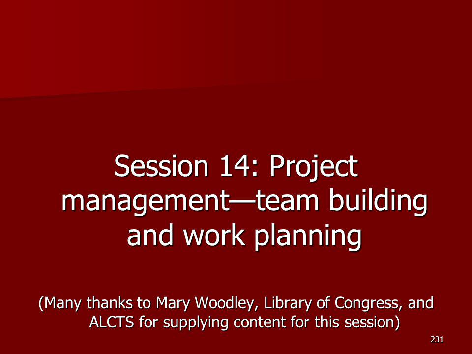 Session 14: Project management—team building and work planning