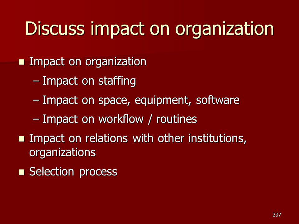 Discuss impact on organization