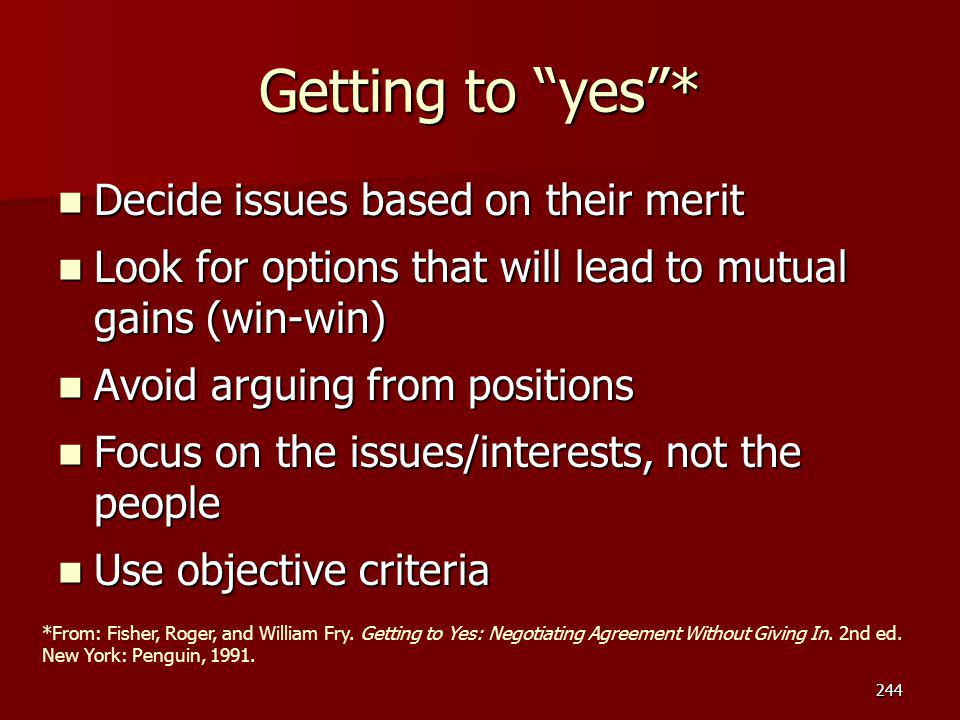 Getting to yes * Decide issues based on their merit