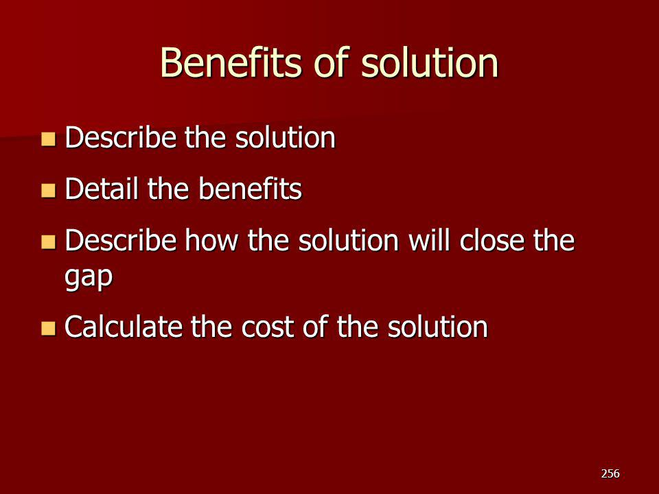 Benefits of solution Describe the solution Detail the benefits