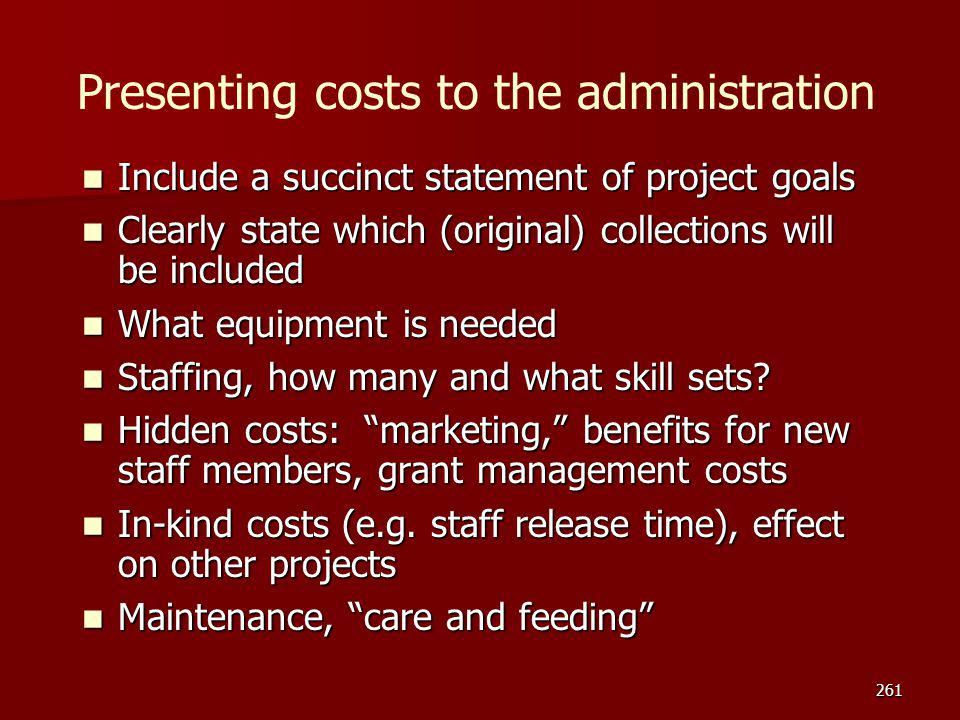 Presenting costs to the administration