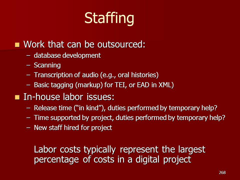 Staffing Work that can be outsourced: In-house labor issues: