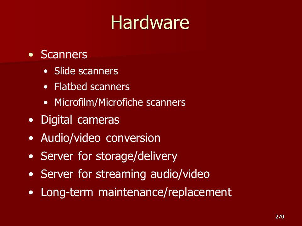 Hardware Scanners Digital cameras Audio/video conversion