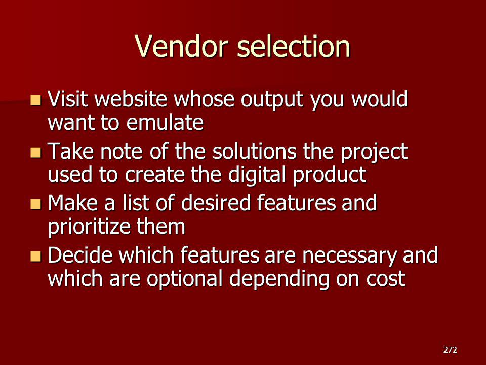 Vendor selection Visit website whose output you would want to emulate