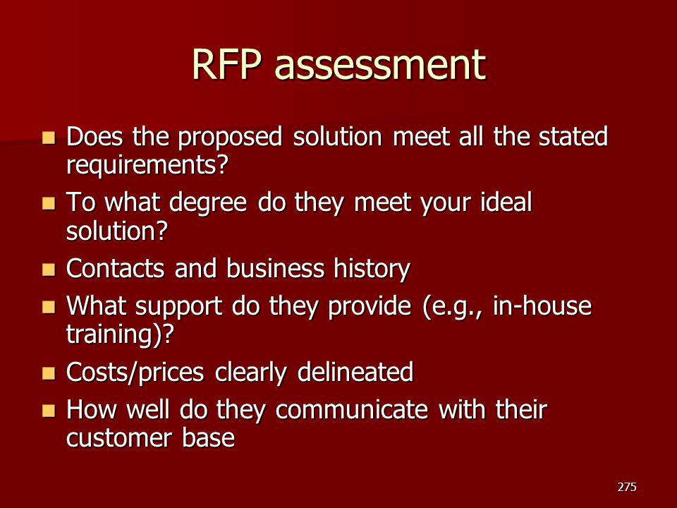 RFP assessment Does the proposed solution meet all the stated requirements To what degree do they meet your ideal solution