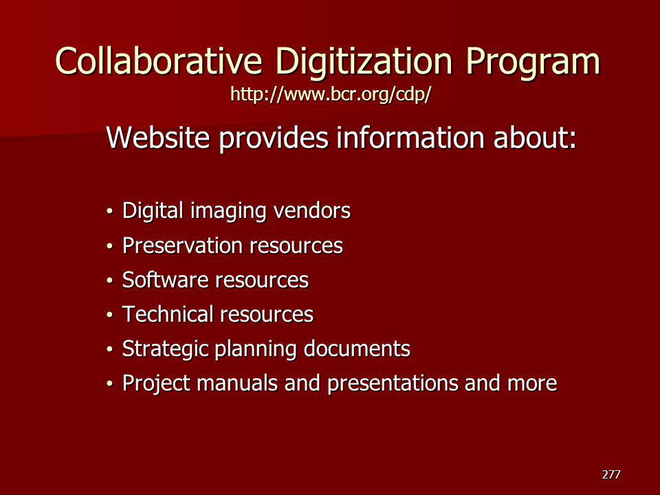 Collaborative Digitization Program http://www.bcr.org/cdp/