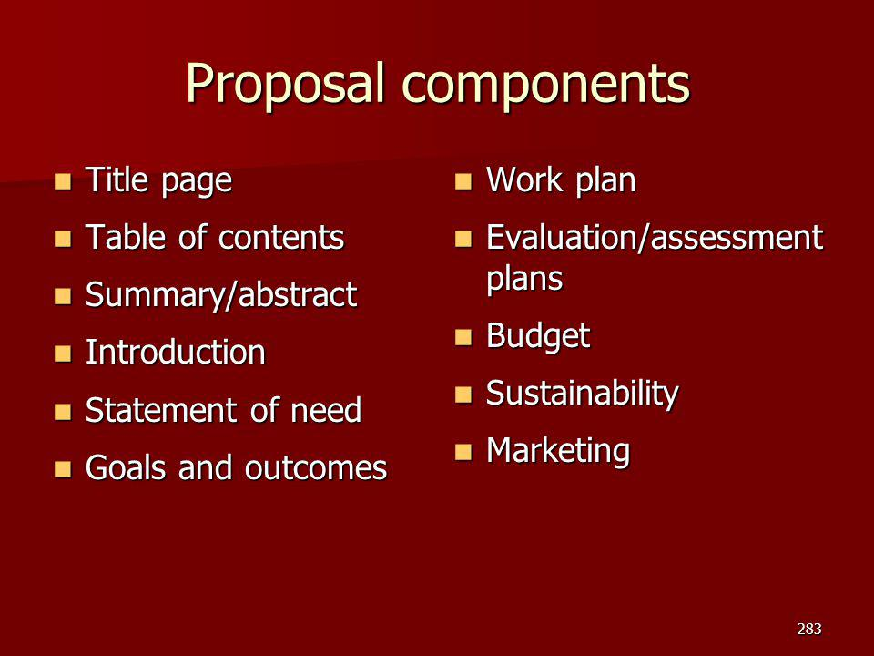 Proposal components Title page Table of contents Summary/abstract