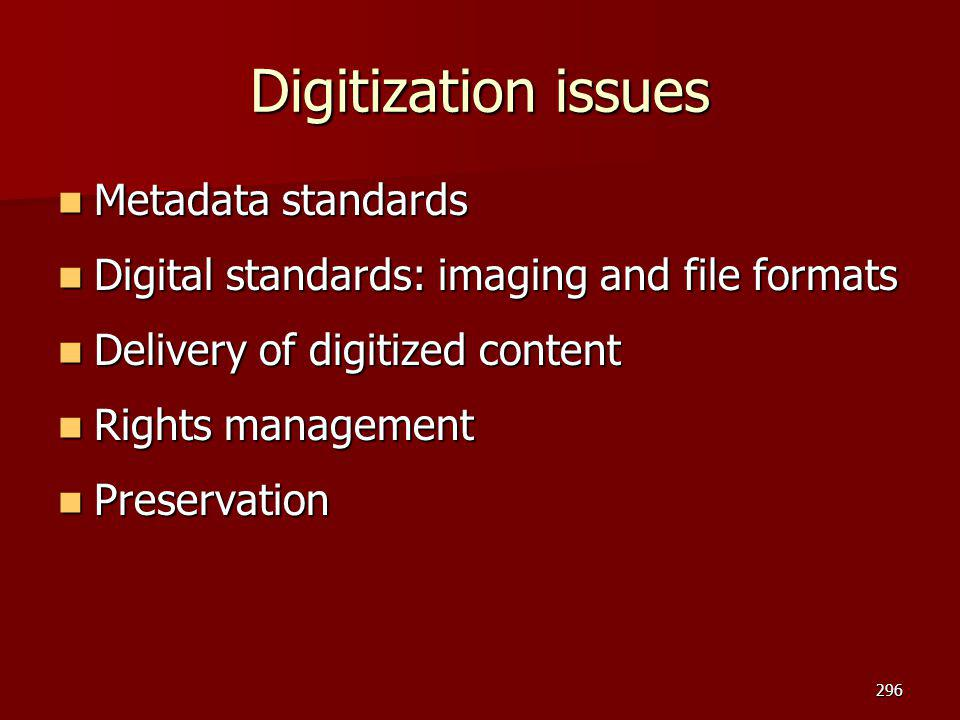 Digitization issues Metadata standards