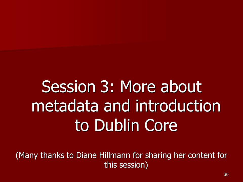 Session 3: More about metadata and introduction to Dublin Core