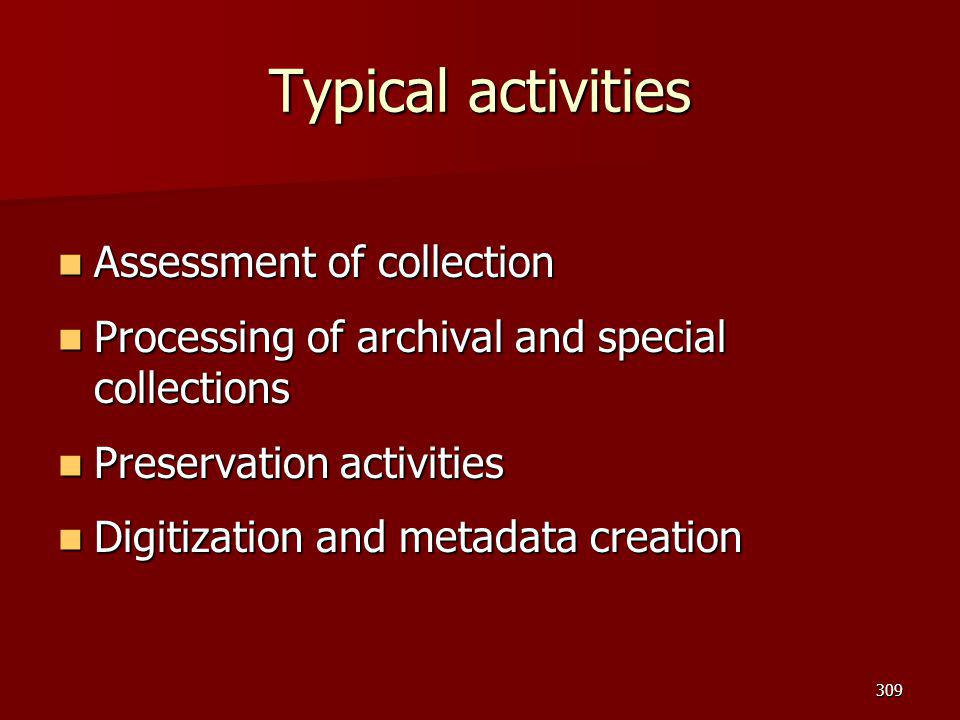 Typical activities Assessment of collection