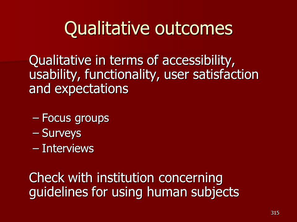 Qualitative outcomes Focus groups Surveys Interviews
