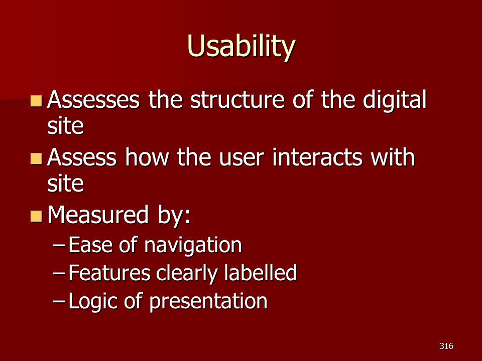 Usability Assesses the structure of the digital site