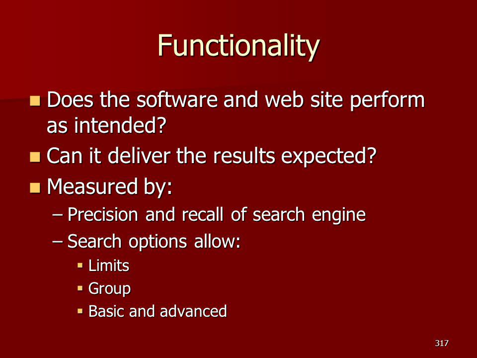Functionality Does the software and web site perform as intended