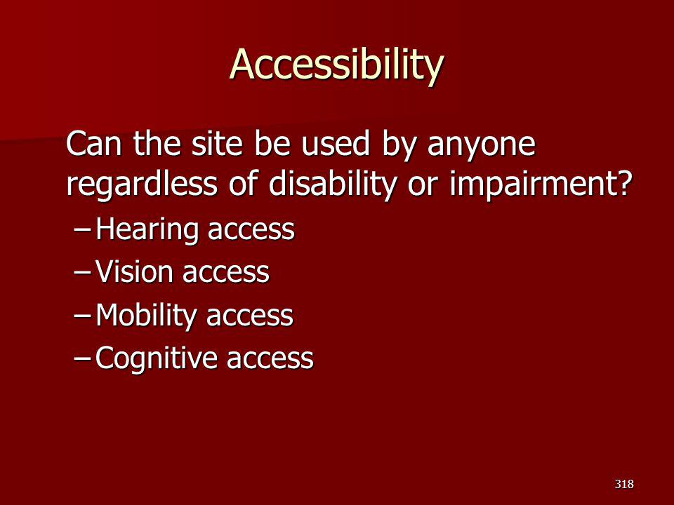 Accessibility Can the site be used by anyone regardless of disability or impairment Hearing access.