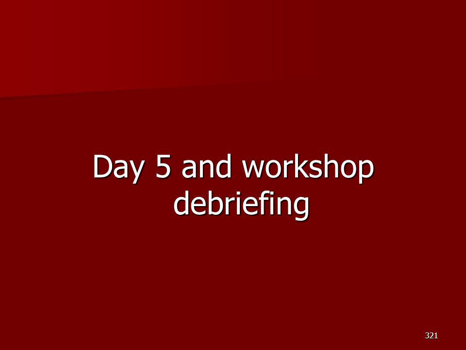 Day 5 and workshop debriefing