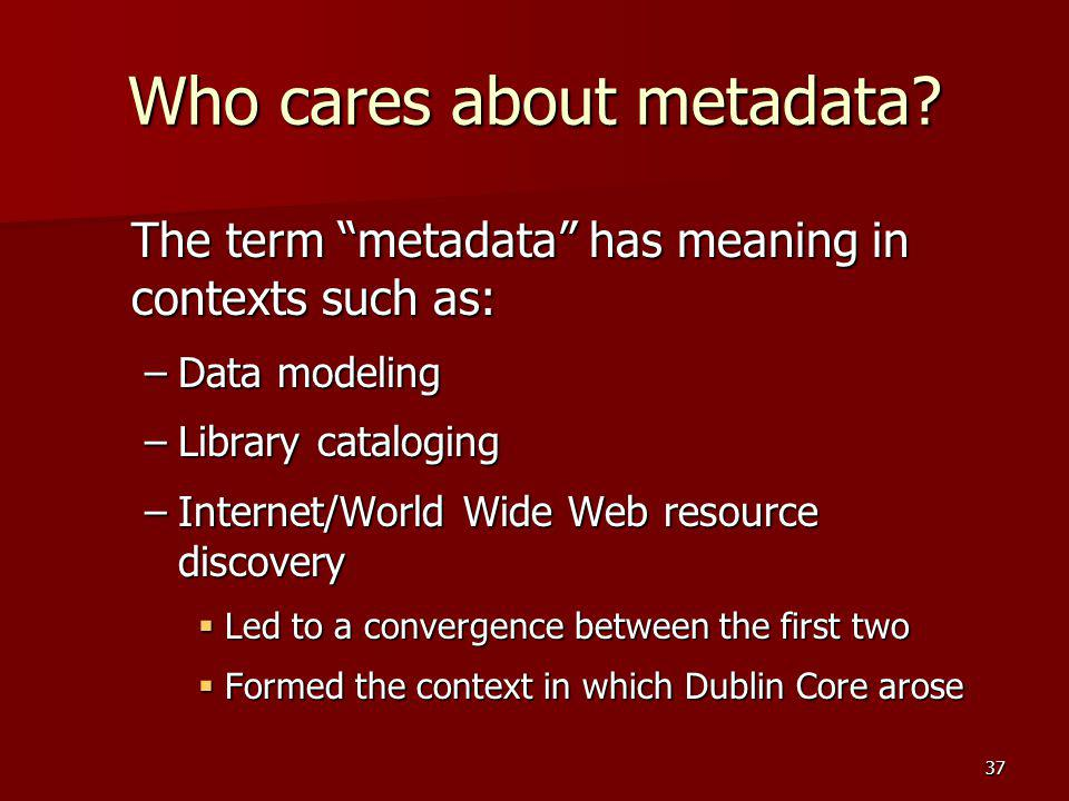 Who cares about metadata