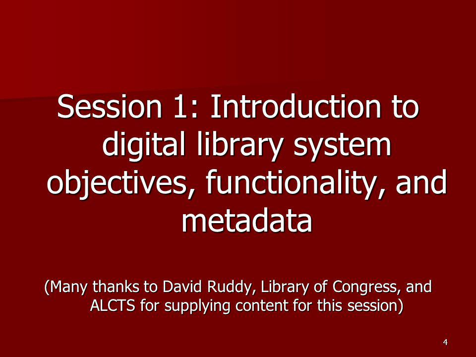 Session 1: Introduction to digital library system objectives, functionality, and metadata