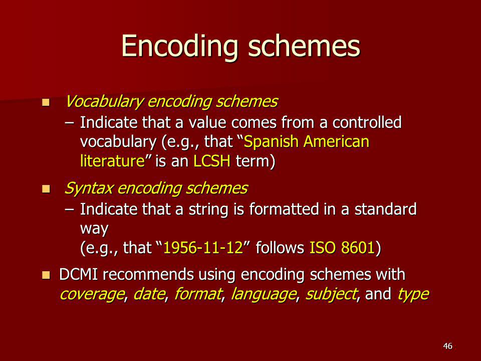 Encoding schemes Vocabulary encoding schemes.