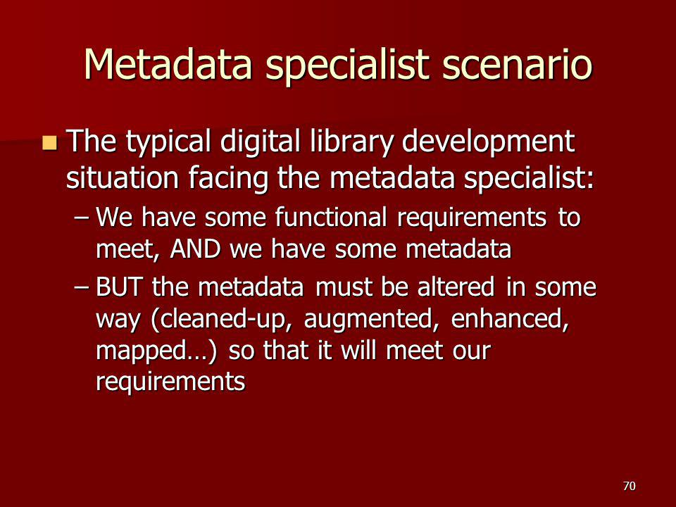 Metadata specialist scenario