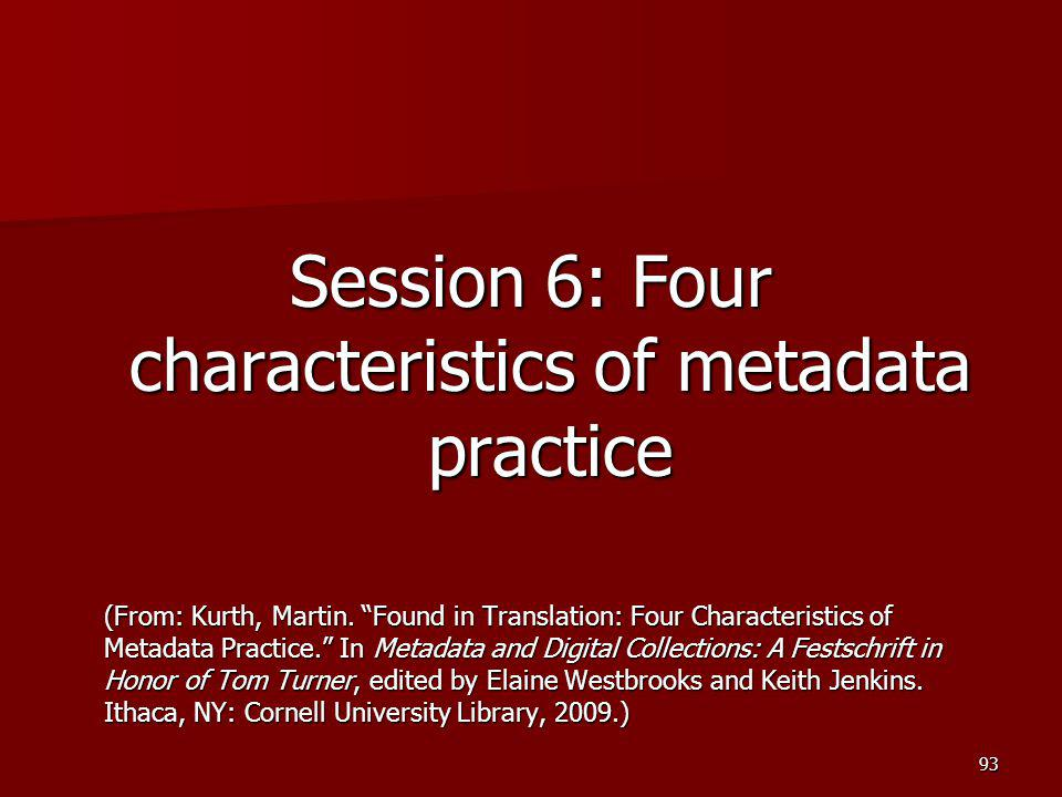 Session 6: Four characteristics of metadata practice