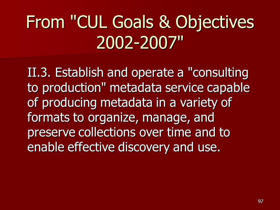 From CUL Goals & Objectives 2002-2007
