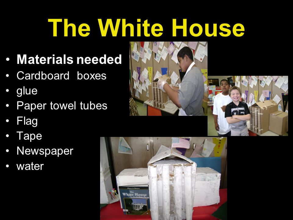 The White House Materials needed Cardboard boxes glue