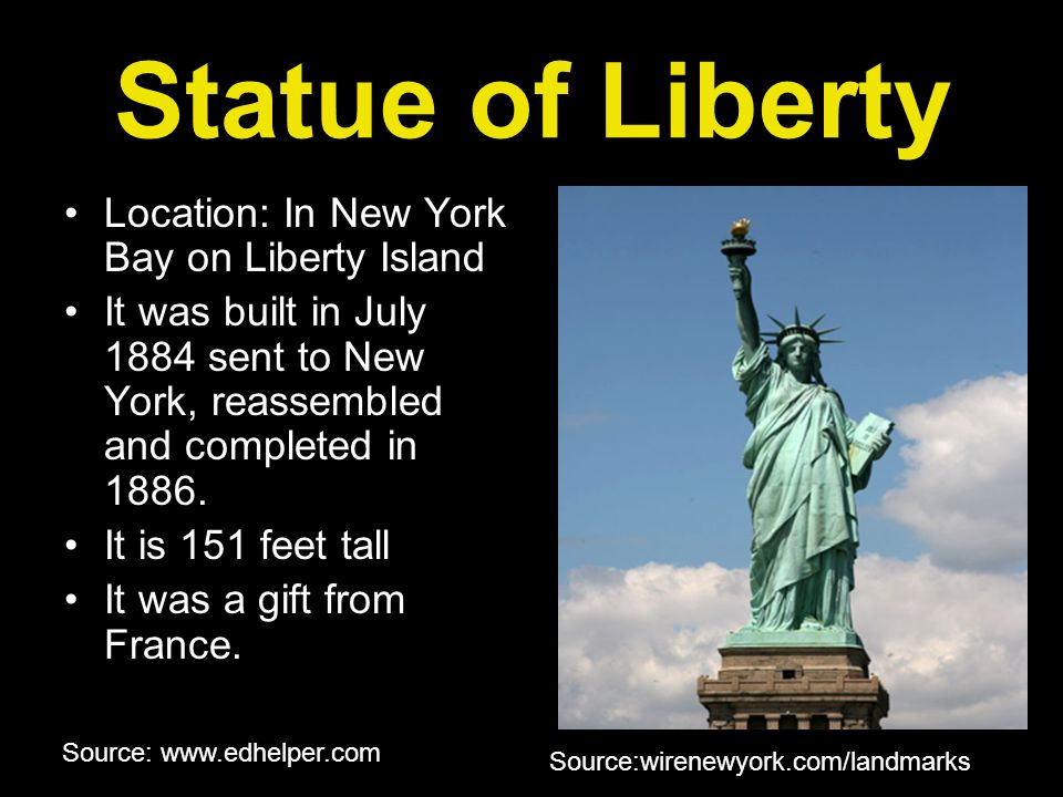 Statue of Liberty Location: In New York Bay on Liberty Island