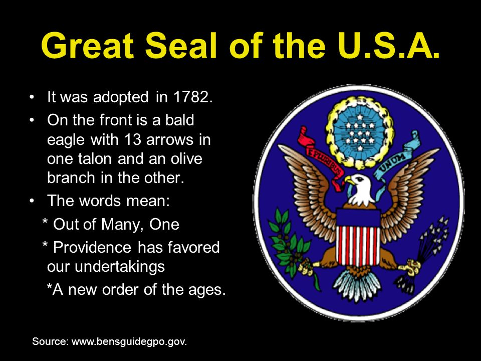 Great Seal of the U.S.A. It was adopted in 1782.