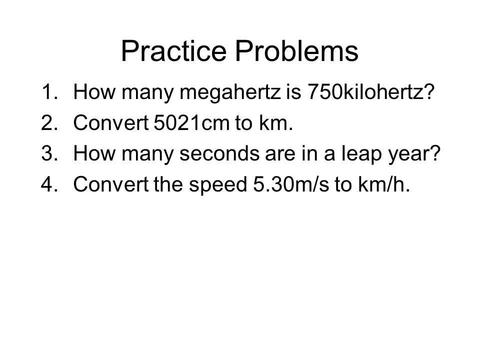 Practice Problems How many megahertz is 750kilohertz