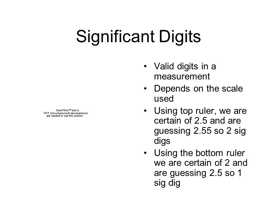 Significant Digits Valid digits in a measurement