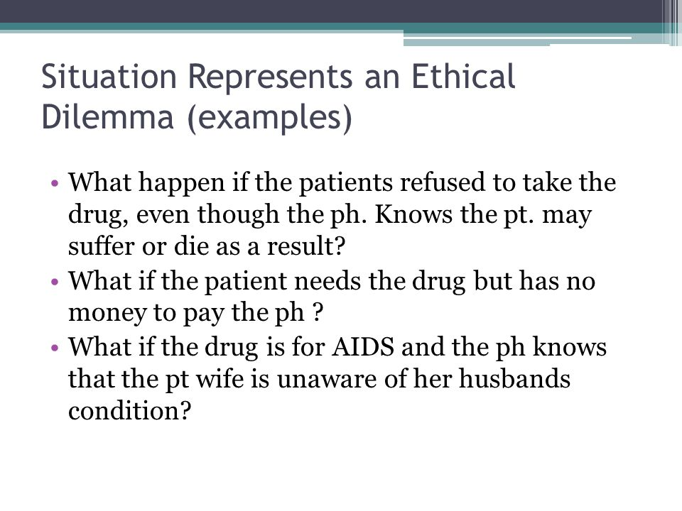 Situation Represents an Ethical Dilemma (examples)