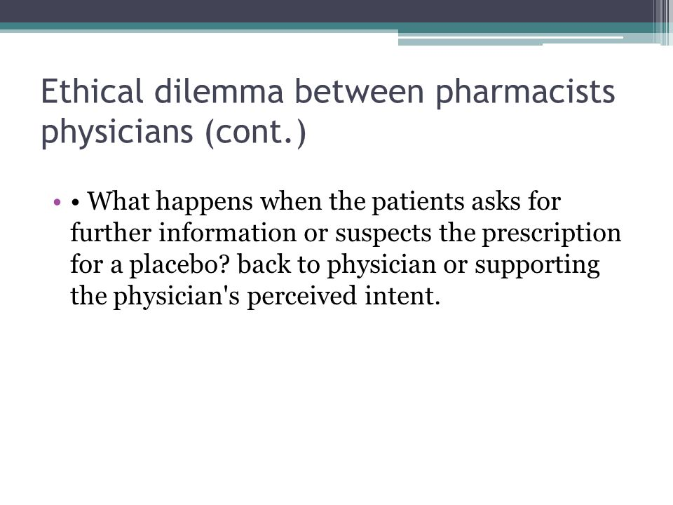 Ethical dilemma between pharmacists physicians (cont.)