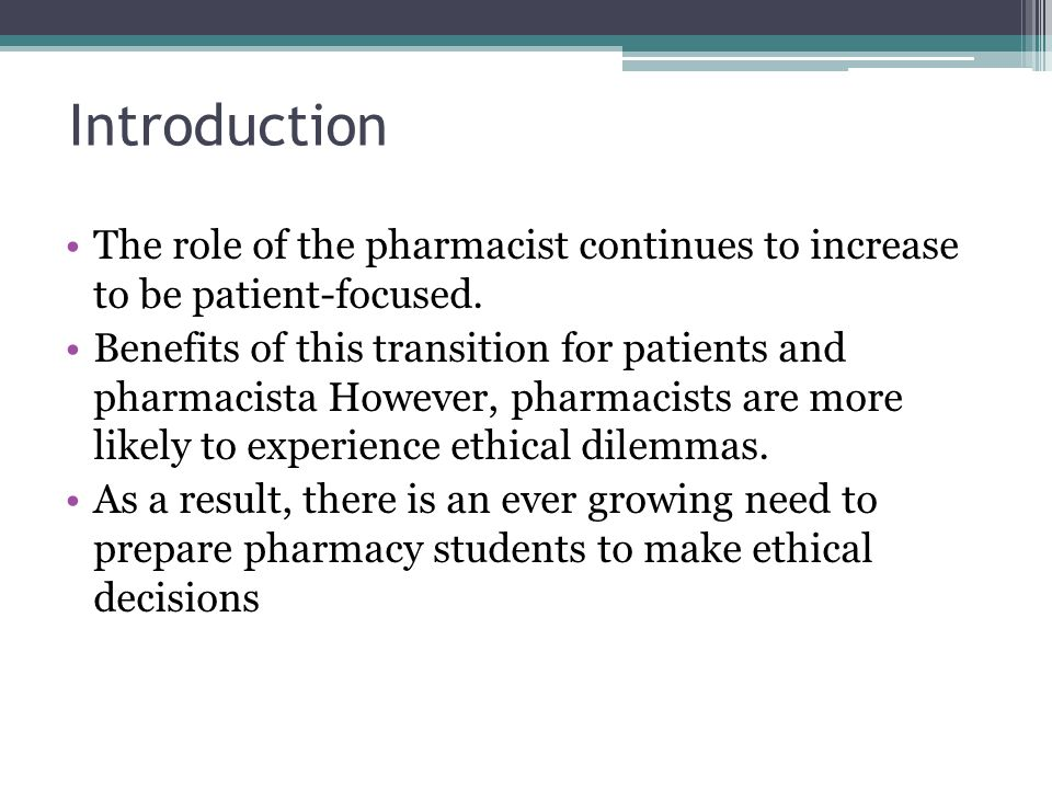Introduction The role of the pharmacist continues to increase to be patient-focused.