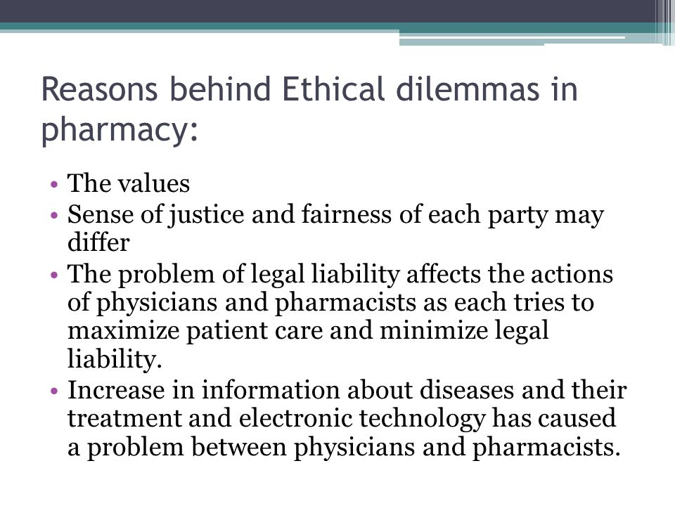 Reasons behind Ethical dilemmas in pharmacy: