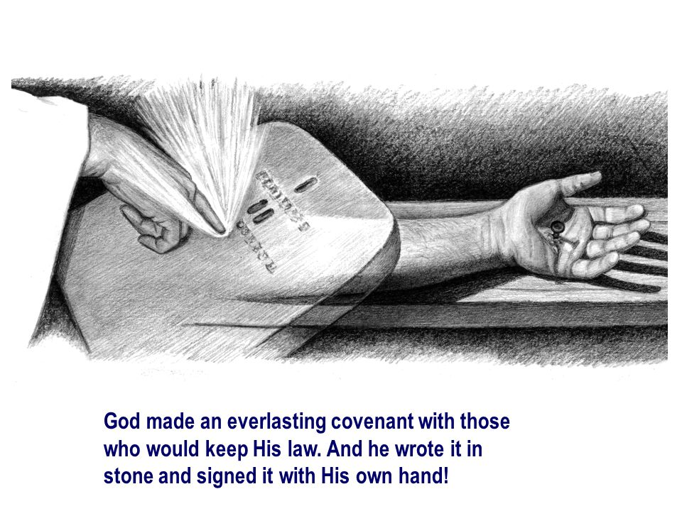 God made an everlasting covenant with those who would keep His law