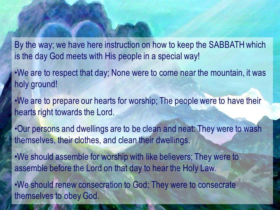 By the way; we have here instruction on how to keep the SABBATH which is the day God meets with His people in a special way!