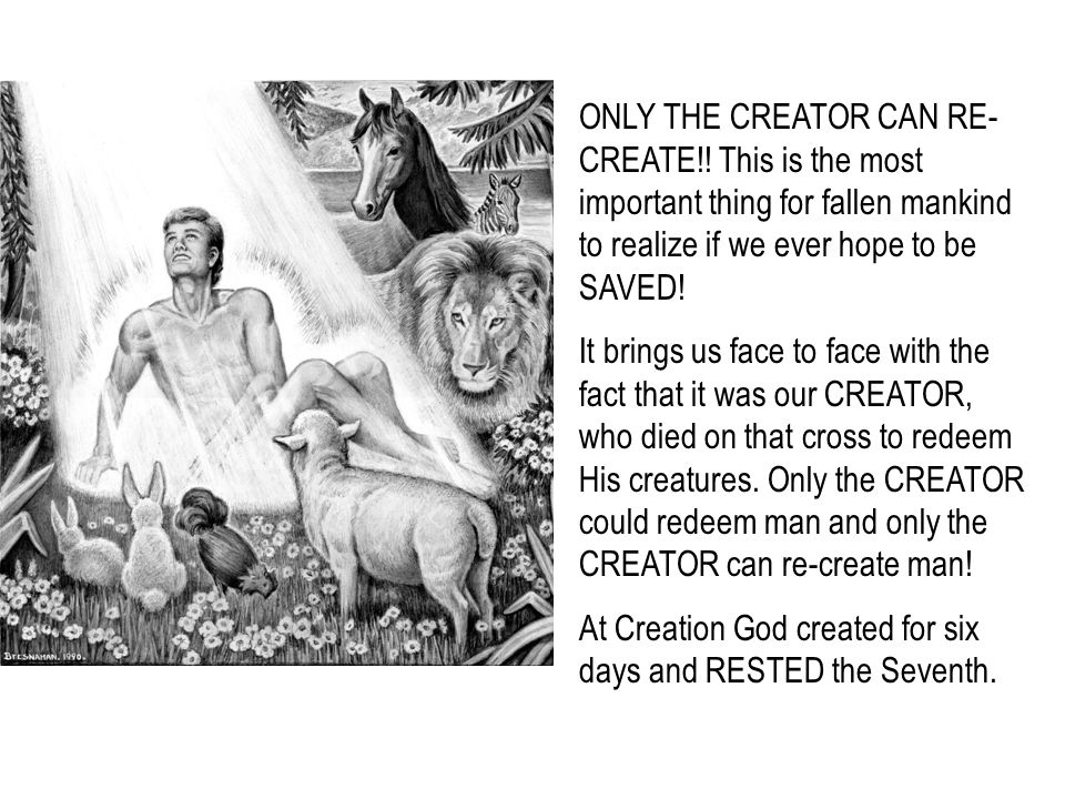 ONLY THE CREATOR CAN RE-CREATE
