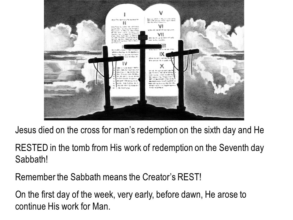 Jesus died on the cross for man's redemption on the sixth day and He