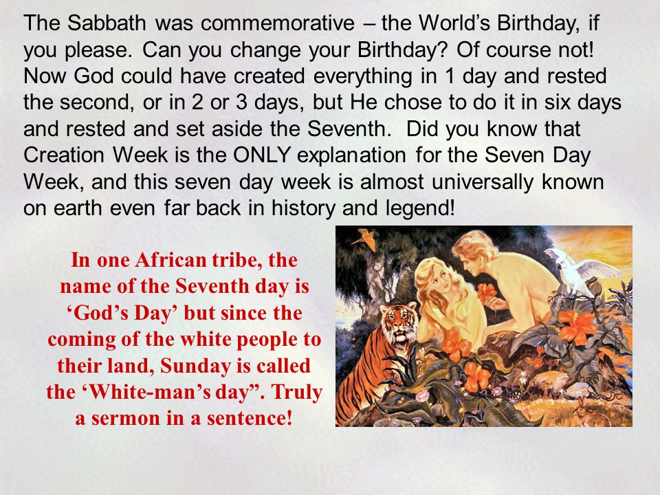 The Sabbath was commemorative – the World's Birthday, if you please