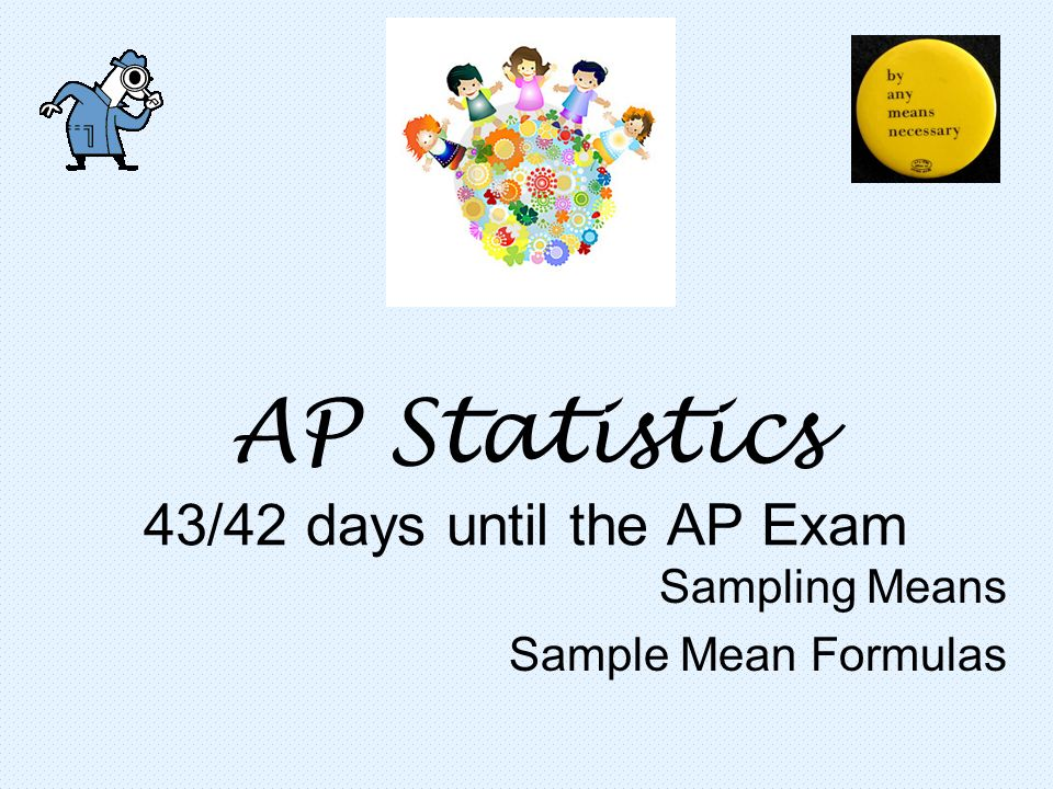 AP Statistics 43/42 days until the AP Exam