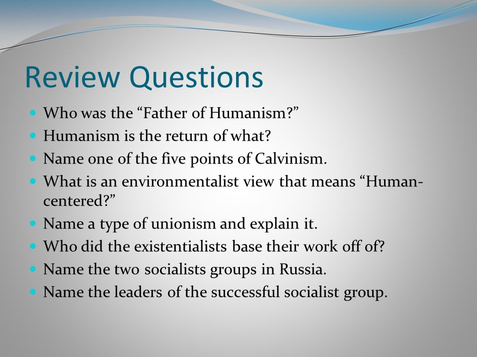 Review Questions Who was the Father of Humanism
