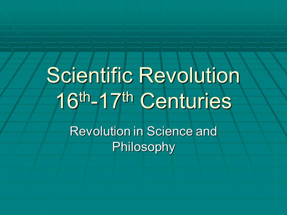 Scientific Revolution 16th-17th Centuries