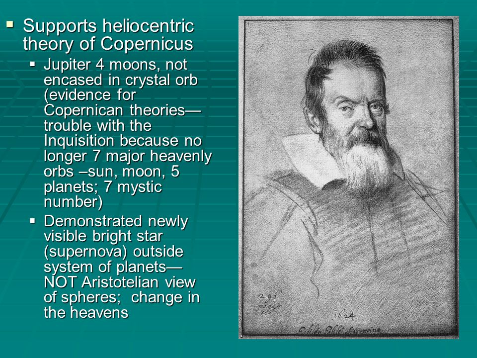 Supports heliocentric theory of Copernicus