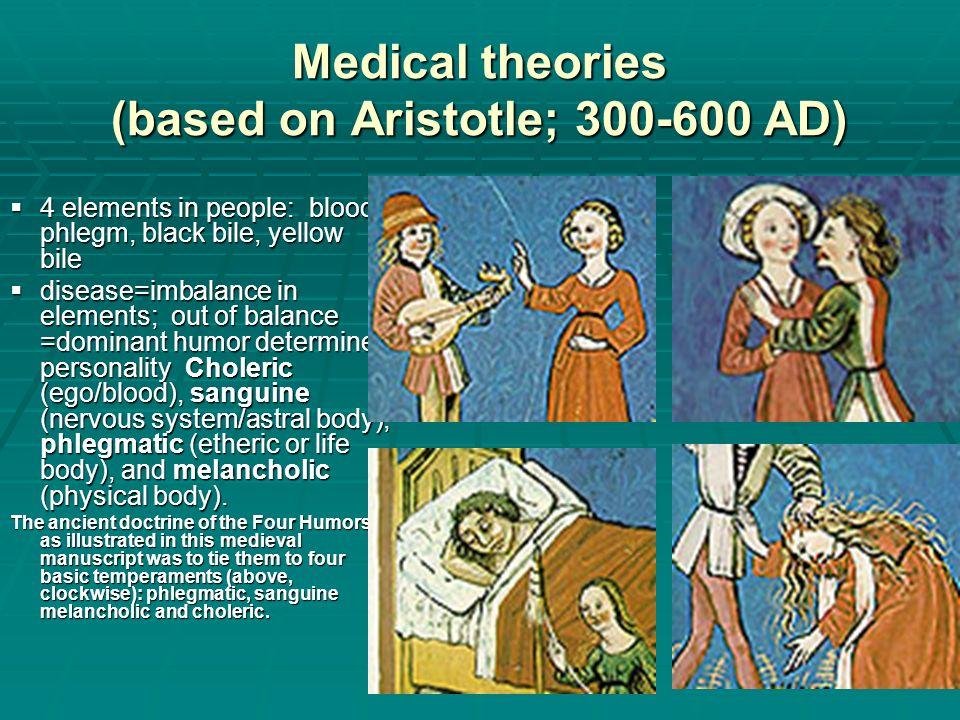 Medical theories (based on Aristotle; 300-600 AD)