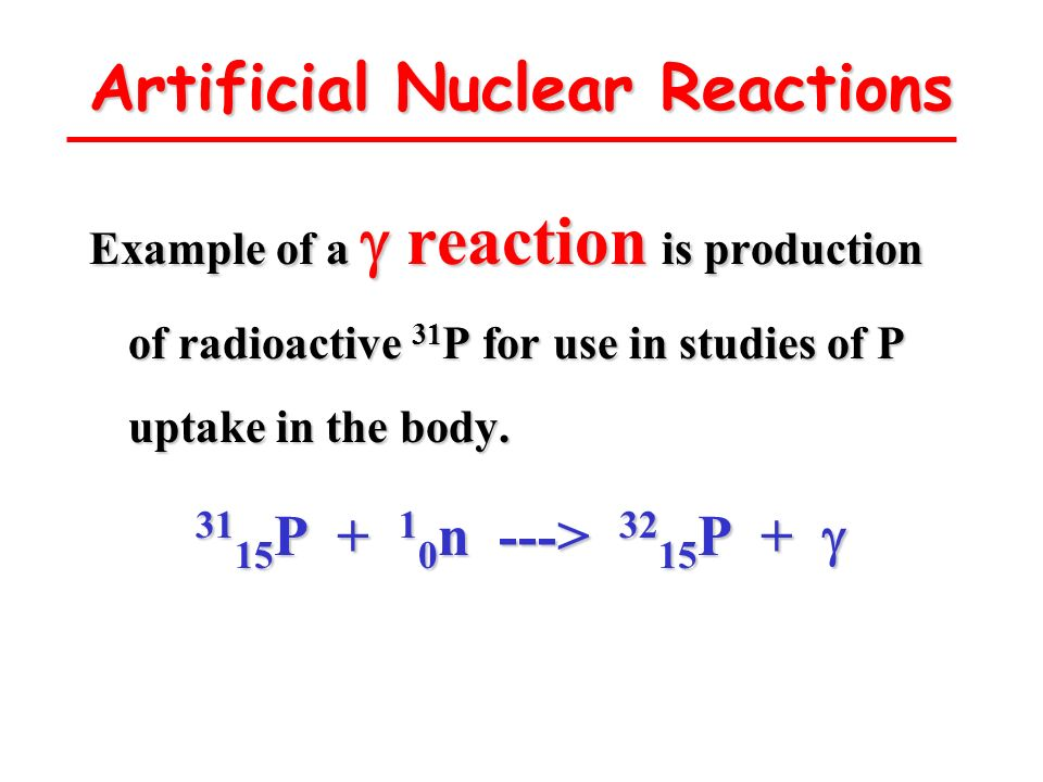 Artificial Nuclear Reactions